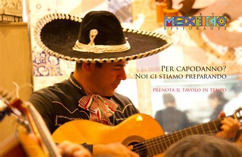 cucina messicana roma capodanno messicano cucina messicana mexico