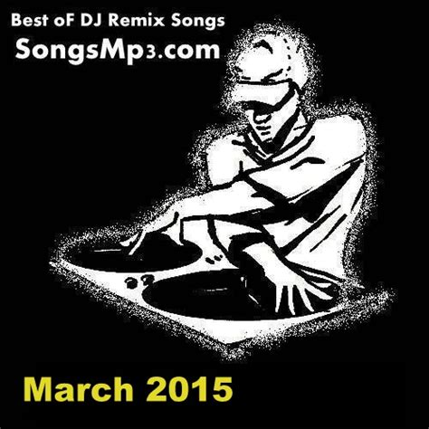 download mp3 dj remix house page 4 of dj remix mp3 songs songsmp3 com