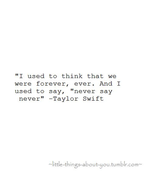film quotes that were never said i used to think that we were forever ever and i used to
