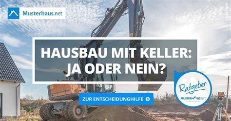 Fertighaus Ja Oder Nein by Keller Bauen Ja Oder Nein Eine Entscheidungshilfe