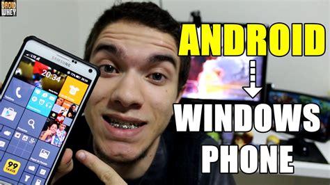 como transformar seu android em como transformar seu android em windows phone