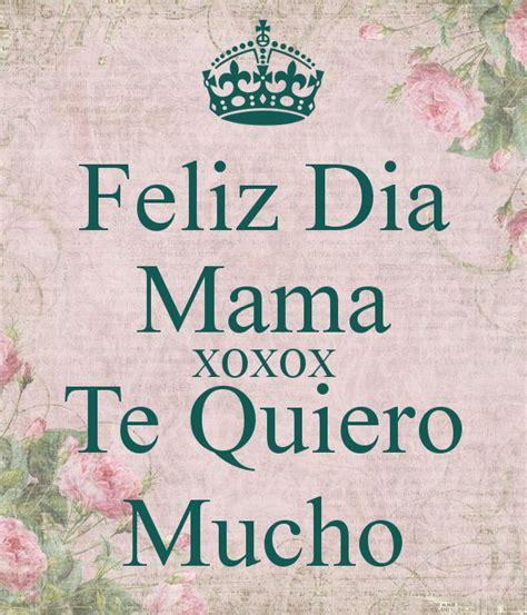 te quiero mama feliz dia mama xoxox te quiero mucho poster hm keep calm o matic
