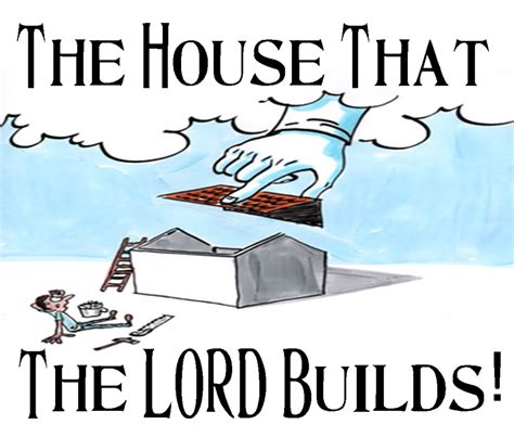 except the lord build the house except the lord build the house 28 images psalm 127 1 2 except the lord build the