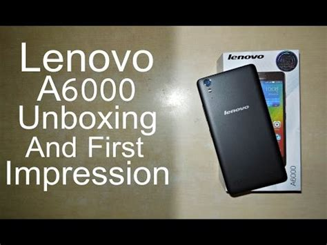 Lenovo A6000 Unboxing Lenovo A6000 Unboxing Impression On