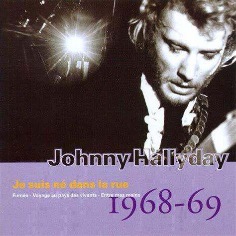 aky format je audio cd johnny hallyday vol 10 je suis n 233 dans la rue 1968 69