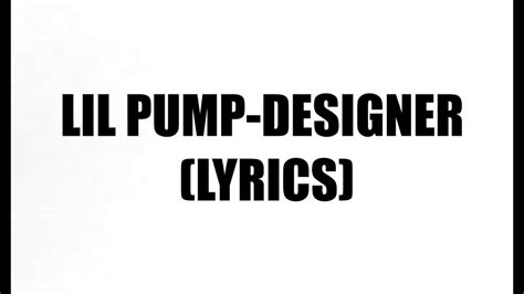 lil pump lyrics lil pump designer lyrics youtube