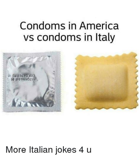 Funny Condom Memes - condoms in america vs condoms in italy more italian jokes
