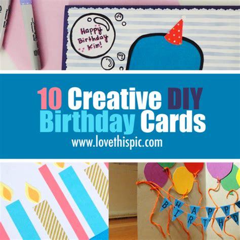 Creative Cards For Birthday 10 Creative Diy Birthday Cards