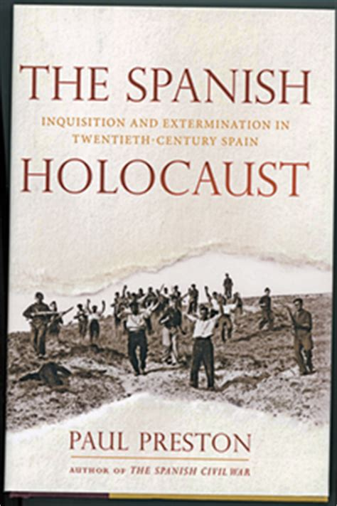 the spanish holocaust review the spanish holocaust inquisition and extermination in twentieth century spain