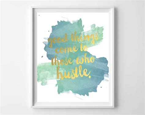 printable art to frame good things come to those who hustle printable