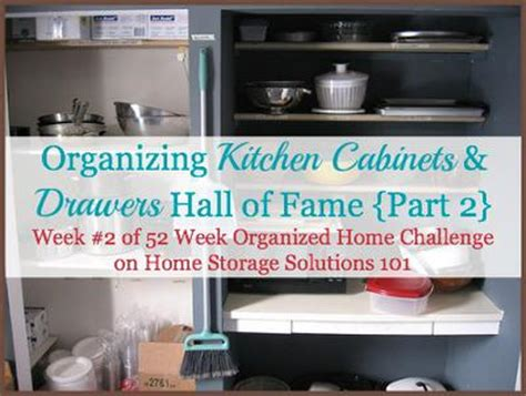home storage solutions 101 organized home organizing kitchen cabinets and drawers hall of fame