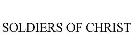 soldiers of christ soldiers of christ trademark of bainton stephen l serial