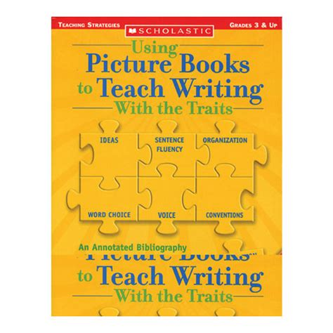 picture books to teach writing using picture books to teach writing with the traits