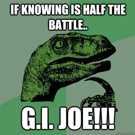 Gi Joe Meme - knowing memes image memes at relatably com