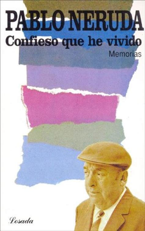 confieso que he vivido by pablo neruda reviews discussion bookclubs lists