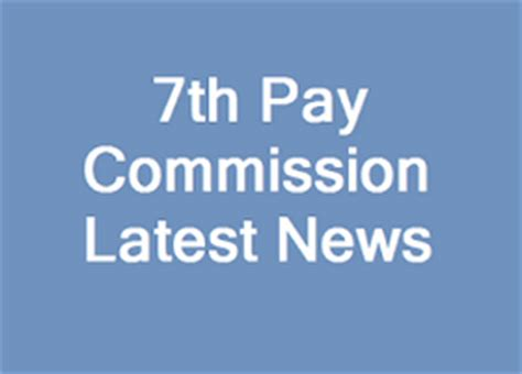 latest zee news 7 pay commission defence 7th pay commission latest news sources indicate