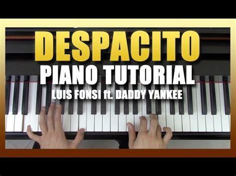 tutorial piano despacito baixar despacito luis fonsi feat daddy yankee tutorial