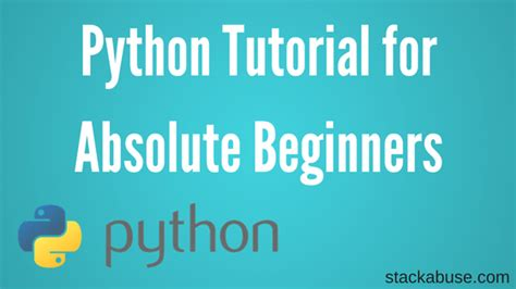 python tutorial for beginners with exles stack abuse python tutorial for absolute beginners