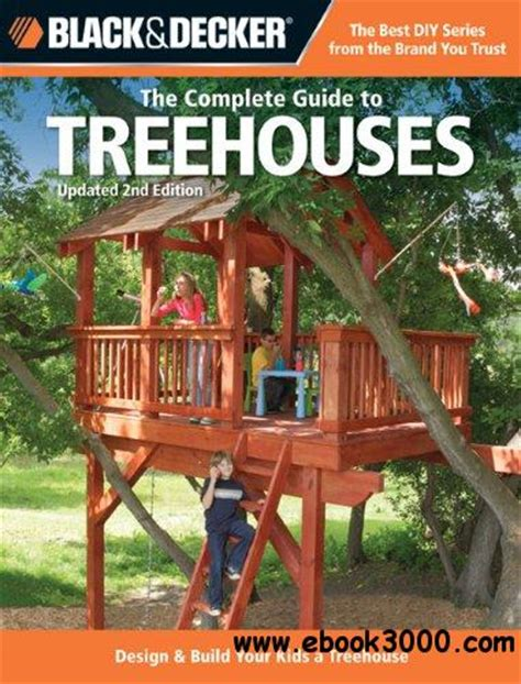 black decker the book of home how to complete photo guide to home repair improvement books the complete guide to treehouses 2nd edition design