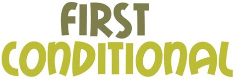 first conditionals first conditional first conditional