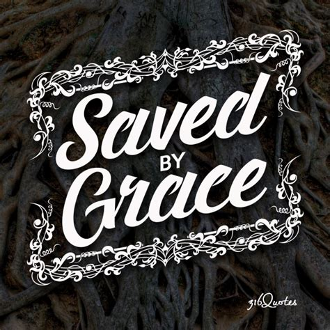 Saved By Grace saved by grace ephesians 2 8 9