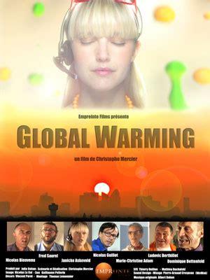 film dokumenter global warming global warming court m 233 trage allocin 233