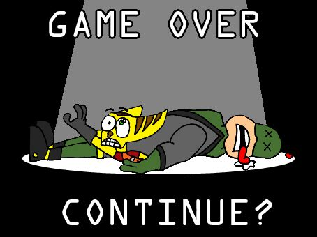 Game Over Meme - ratchet and clank favourites by scisohaelora on deviantart