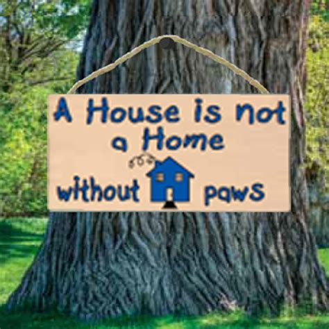 a house is not a home without paws wood sign baxterboo