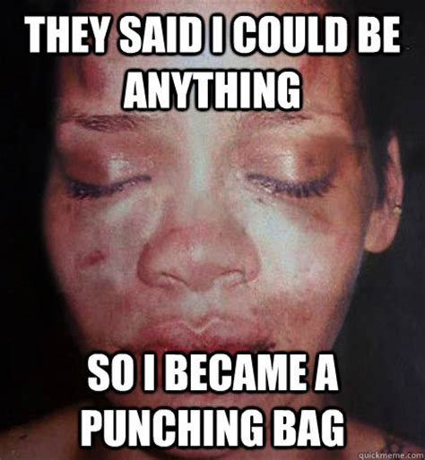 Memes What Are They - they said i could be anything so i became a punching bag