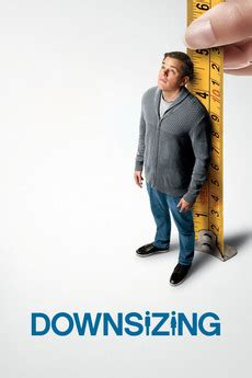 down sizing downsizing 2017 directed by alexander payne reviews film cast letterboxd
