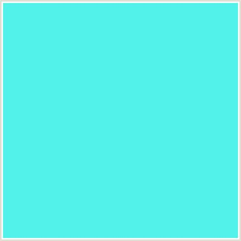 light turquoise color 52f2ea hex color rgb 82 242 234 aqua light blue