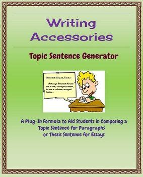 Topic Sentence Maker Essays by Topic Sentence Generator Free Lesson And Worksheets To Help Students Come Up With Topic Or