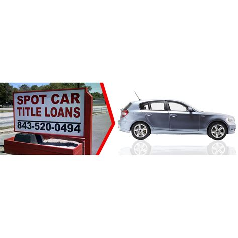 spot car title loans iii  georgetown sc