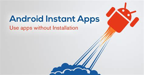 android application installation how android instant apps will enhance the user experience