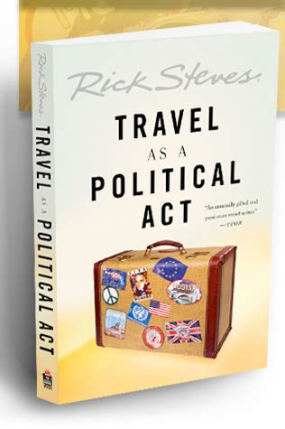 travel as a political act rick steves books ecotourism as a political act questpoint