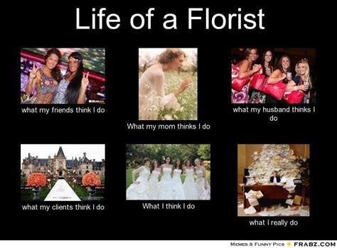 Meme Florist - 20 best images about for laughs on pinterest novelty