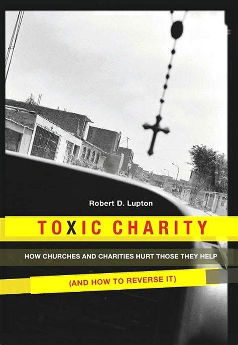 Charity Detox Robert Lupton Free by Toxic Charity Mission Allendale