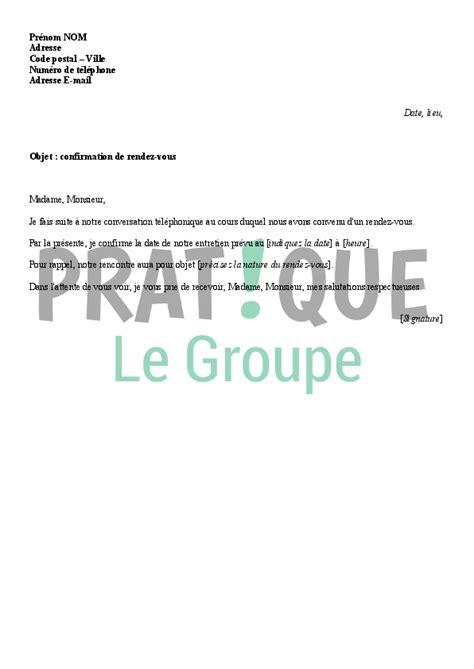 Exemple De Lettre Pour Un Rendez Vous Lettre De Confirmation De Rendez Vous Pratique Fr