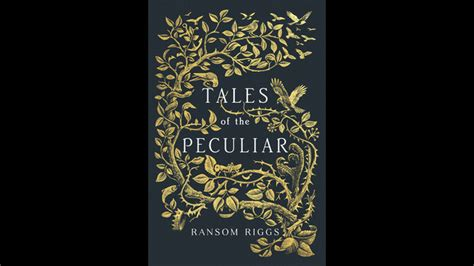 Tales Of The Peculiar read an excerpt from ransom riggs tales of the peculiar