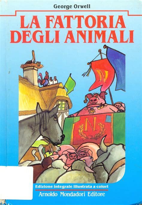 la fattoria degli animali 8804667923 catalogo bambini della biblioteca comunale di pozzallo villa tedeschi