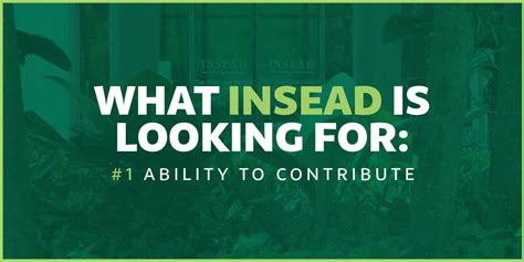 What Will Contribute To Mba by What Is Insead Looking For Ability To Contribute Accepted