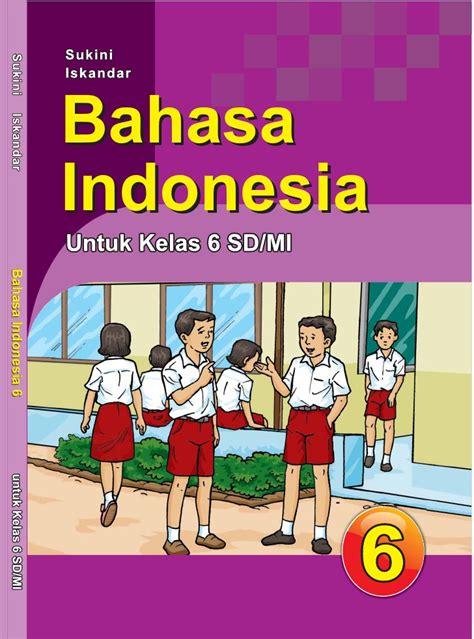 Ind 06 Size Sd 8xl sd mi kelas06 bahasa indonesia sukini iskandar
