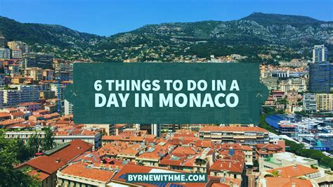 things to do day byrnewithme 6 things to do in a day in monaco