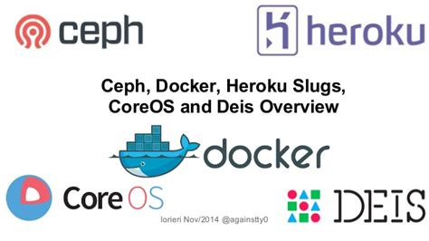 docker coreos tutorial ceph docker heroku slugs coreos and deis overview