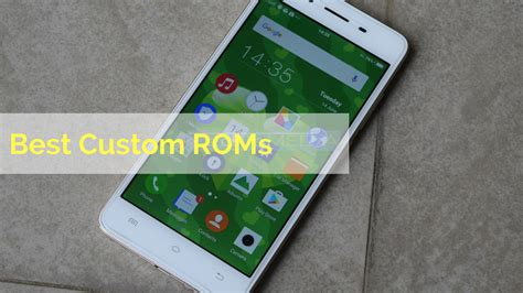android custom roms 10 best custom roms for android