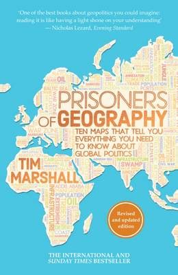 prisoners of geography ten prisoners of geography by tim marshall waterstones