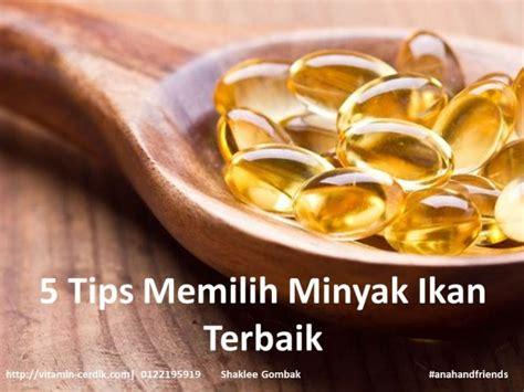 Minyak Ikan Malaysia 5 tips memilih minyak ikan terbaik vitamin cerdik