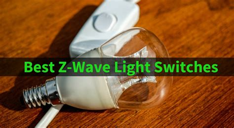 best z wave light switch best z wave light switches 2018 top picks automation gears