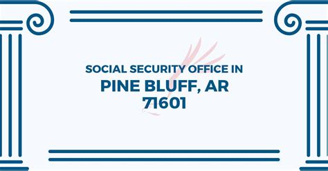 Social Security Office Pine Bluff Ar by Social Security Office In Pine Bluff Arkansas 71601 Get