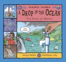 a drop in the 0713662565 a drop in the ocean the story of water by bailey jacqui 9780713662566 brownsbfs